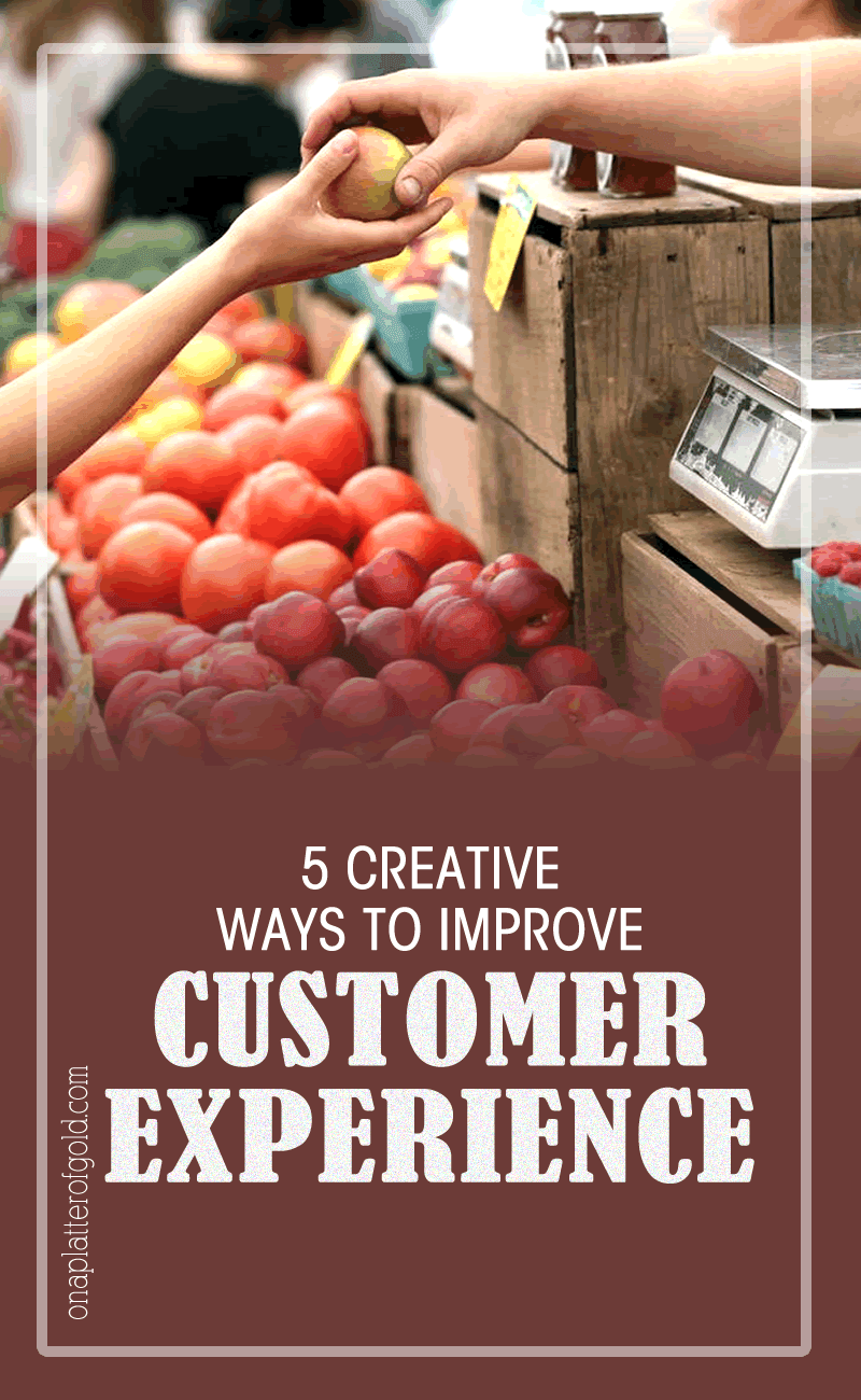 5 Creative Ways Your Business Can Easily Improve Customer