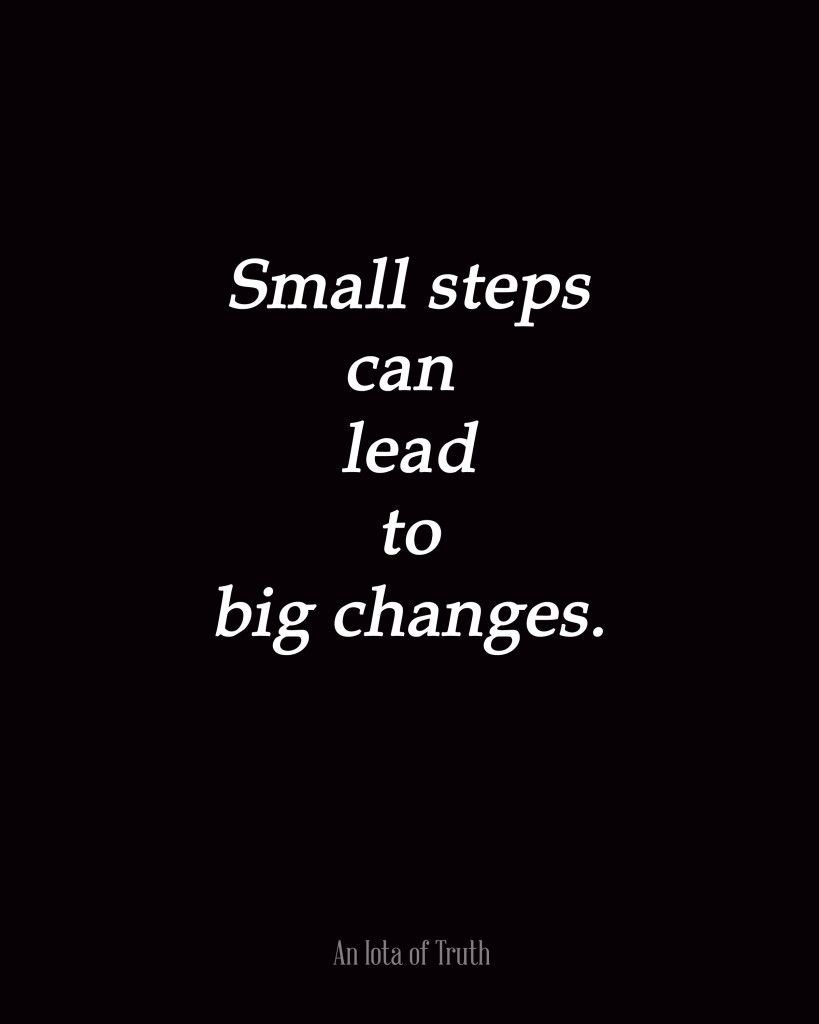 Small Life Quote Small Steps Can Lead To Big Changes ᗯIᔕ̸e ᗯOᖇᗪᔕ̸