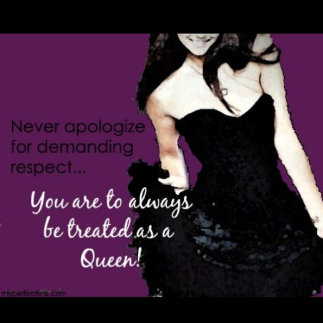 Every Woman Should Be Treated Like A Queen Quotes For Woman