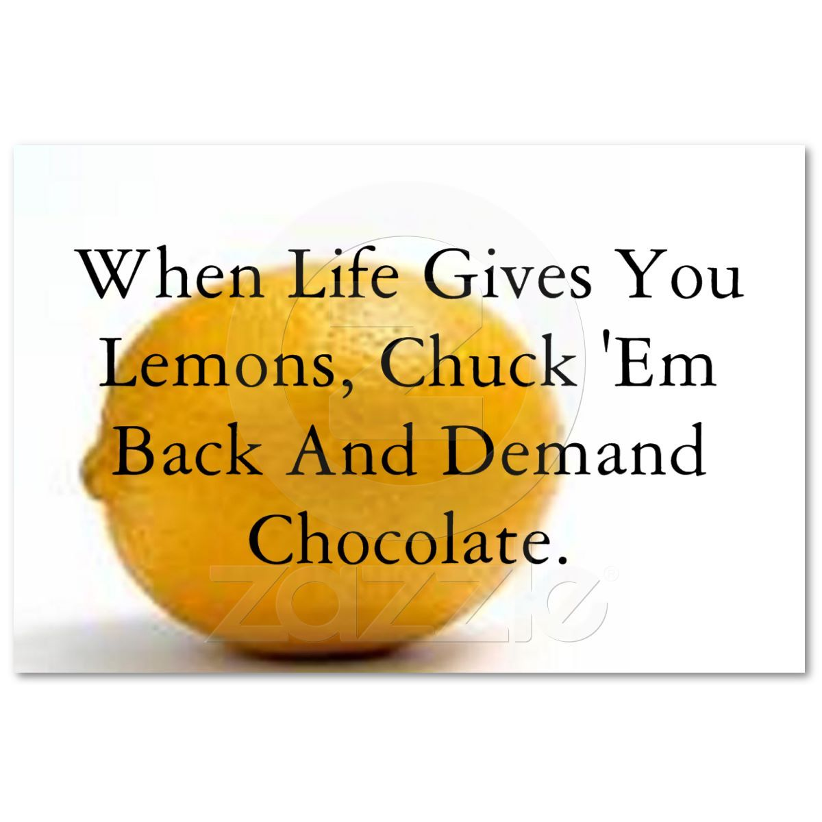 When Life Gives You Lemons I Love Chocolate Poster Zazzle Com Funny Quotes Mormon Humor Quotes