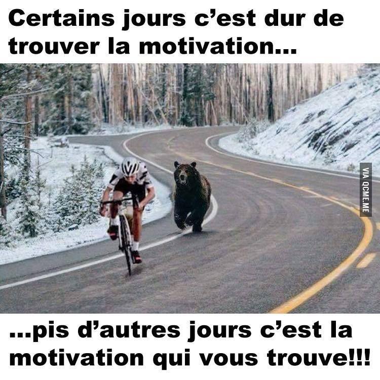 Certains jours c'est dur de trouver la motivation ...