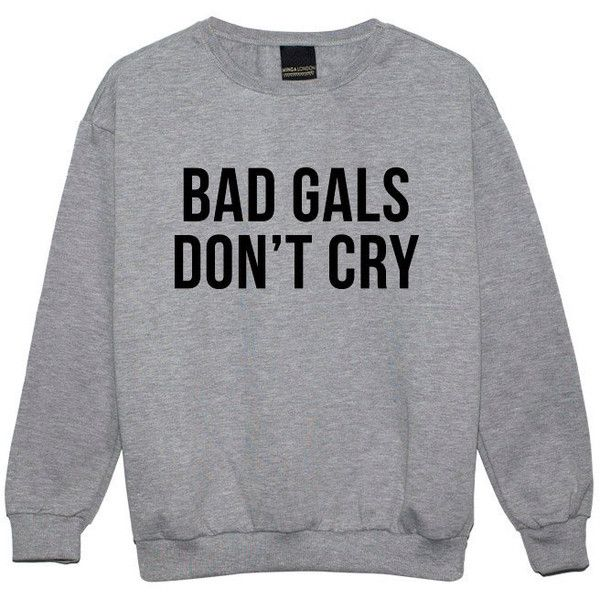 Bad Girls Dont Cry Sweater Jumper Womens Ladies Funny Fun Tumblr... (€19) ❤ liked on Polyvore featuring tops, sweaters, shirts, gothic sweaters, grunge tops, punk tops, punk sweater and hipster tops