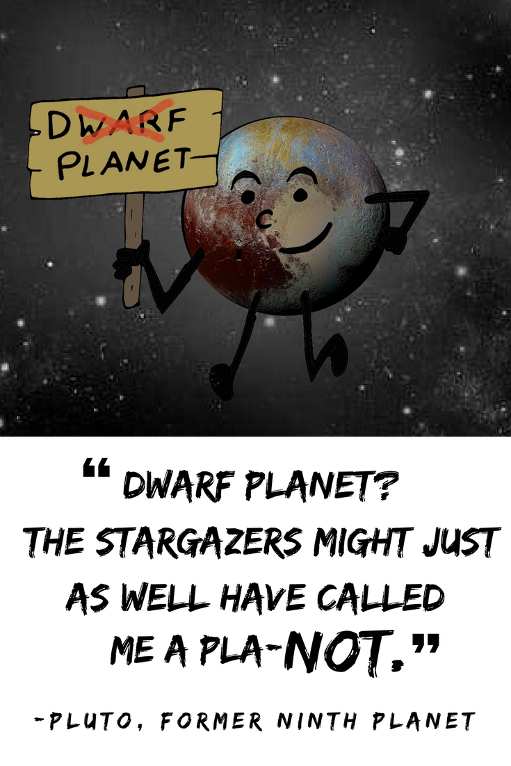 Funny Inspirational Cartoon Quote From Pluto The Former Ninth Planet From The Book The Pluto Diaries Con Cartoon Quotes Planets Quote Funny Cartoon Quotes