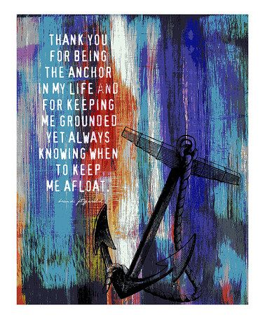 Thank You For Being The Anchor In My Life And For Keeping Me