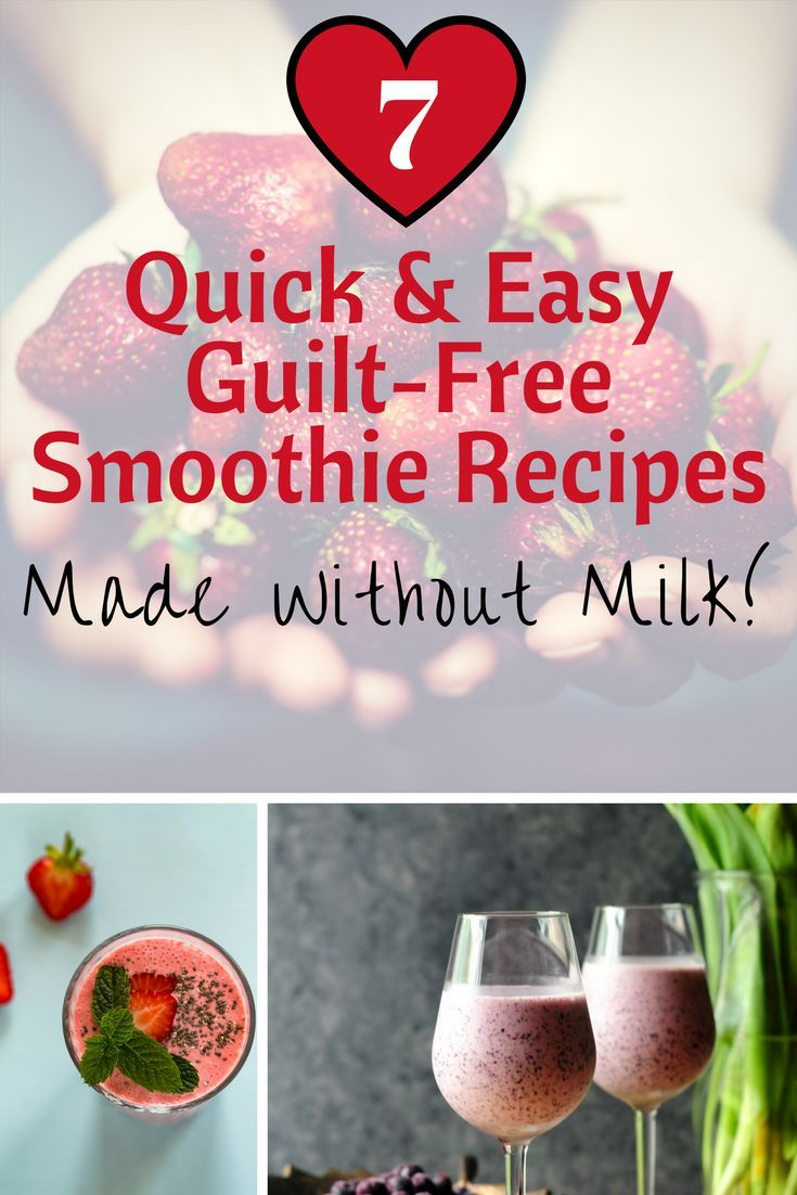 7 quick easy guiltfree smoothie recipes made without