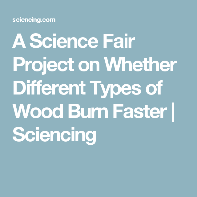 A Science Fair Project On Whether Different Types Of Wood