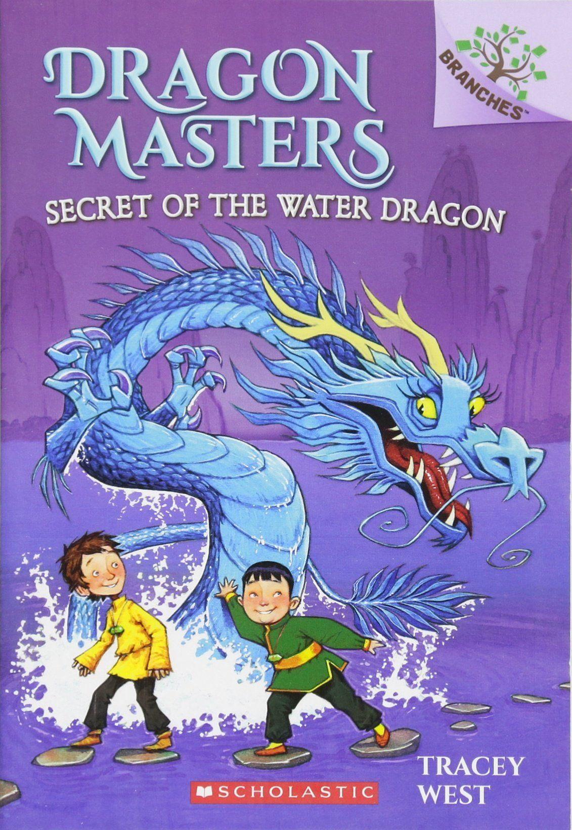 Secret of the Water Dragon Dragon Masters. Scholastic