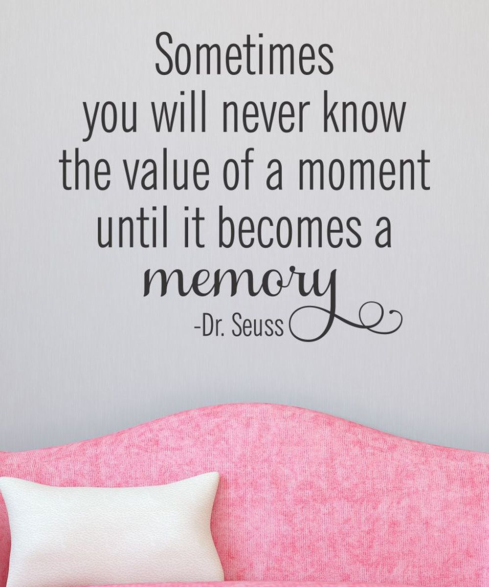 Value Of A Moment Wall Quotes Decal Zulily In Loving Memory Quotes Memories Quotes Words
