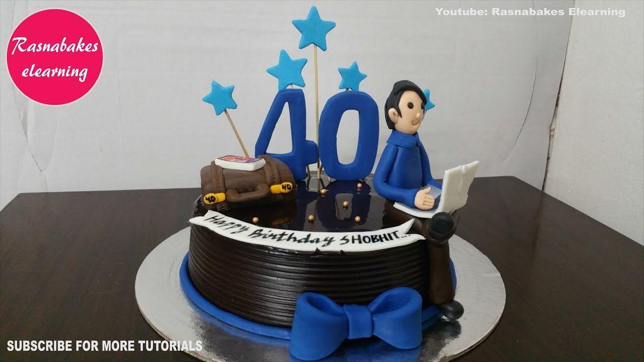 40th Birthday Cakes For Men Design Ideas Decorating Tutorial Video At Ho In 2020 40th Birthday Cakes For Men Cake For Husband Birthday Cake For Husband