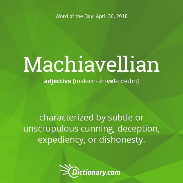 Dictionary.com On Instagram: U201cTodayu0027s Word Of The Day Is Machiavellian.  Read The Full Definition, Example Sentences, And Origin Using The Link In  Bio.