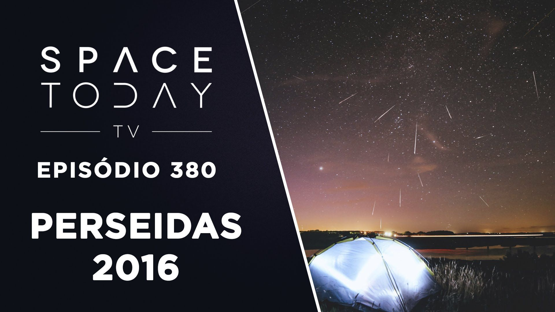 Perseidas 2016 - Space Today TV Ep.380