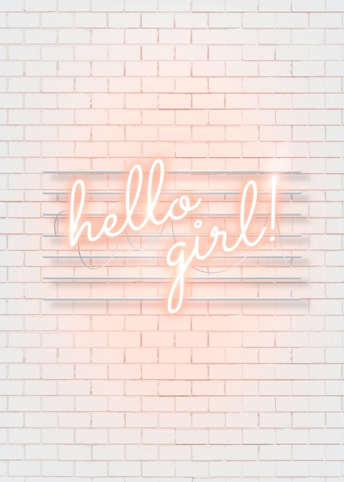 Download Premium Vector Of Hello Girl Neon Word On A White Brick Wall Neon Words White Brick Walls Wall Wallpaper