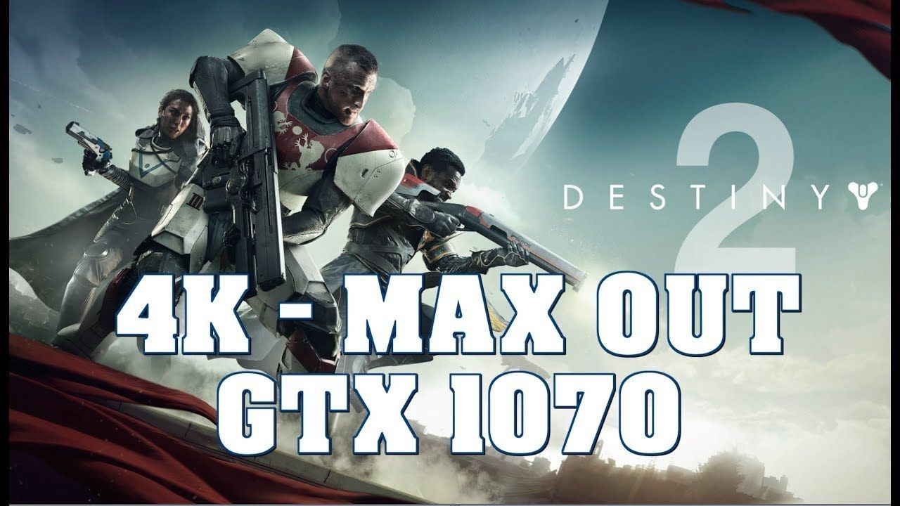 Geforce Gtx1070 Fps Counter Destiny 2 Ultra Settings Destiny Game Trailers Fps