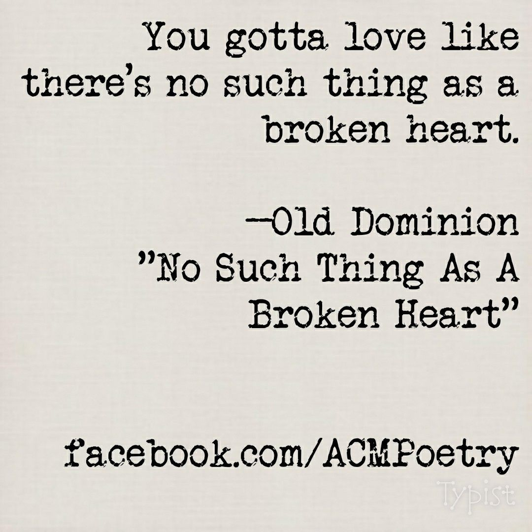 Quotes For A Broken Heart Old Dominion No Such Thing As A Broken Heart  Quotables
