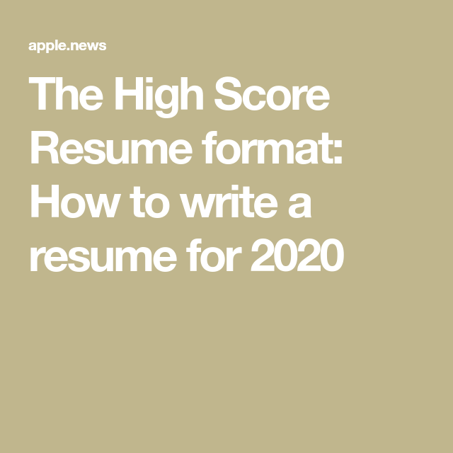 the high score resume format  how to write a resume for