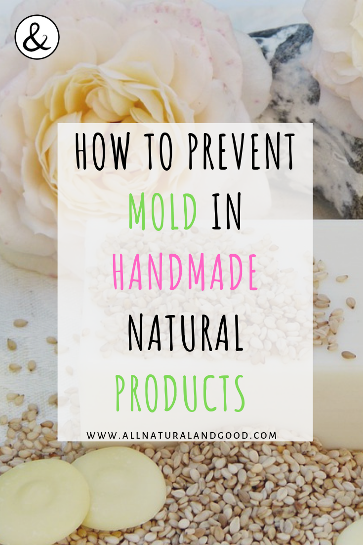 Prevent mold growth in DIY natural homemade and handmade bath body skincare and beauty product recipes without using chemicals or preservatives