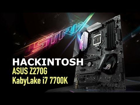 EASY Hackintosh on ASUS Z270G + Kabylake + NVMe + IntelHD630 *FILES