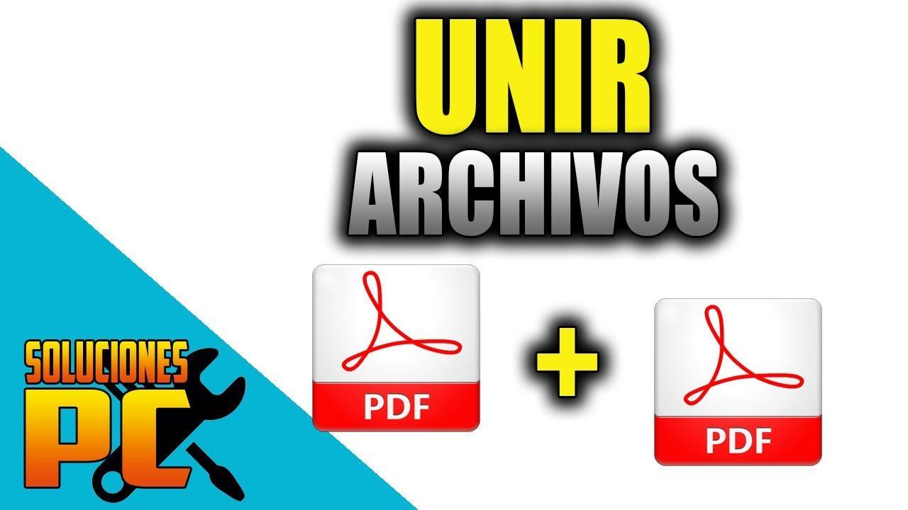 Como Unir 2 O Mas Archivos Pdf En Uno Solo Fácil Archivadores Educacion
