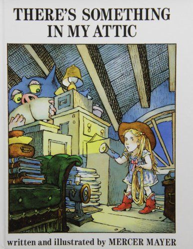 There's Something in My Attic by Mercer Mayer is in our books by Bernard Waber & Mercer Mayer bag