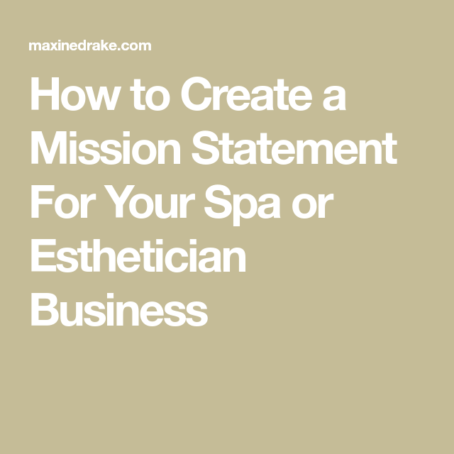 Mission Statement Examples Clothing Line: How To Create A Mission Statement For Your Spa Or