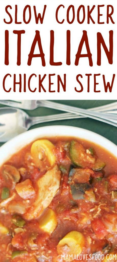 Slow Cooker Italian Chicken Stew By Mama Loves Food Recipes