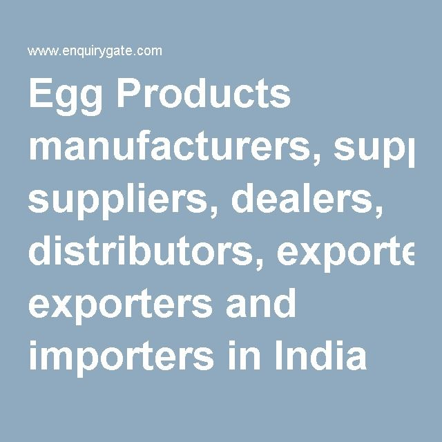 Egg Products manufacturers, suppliers, dealers, distributors