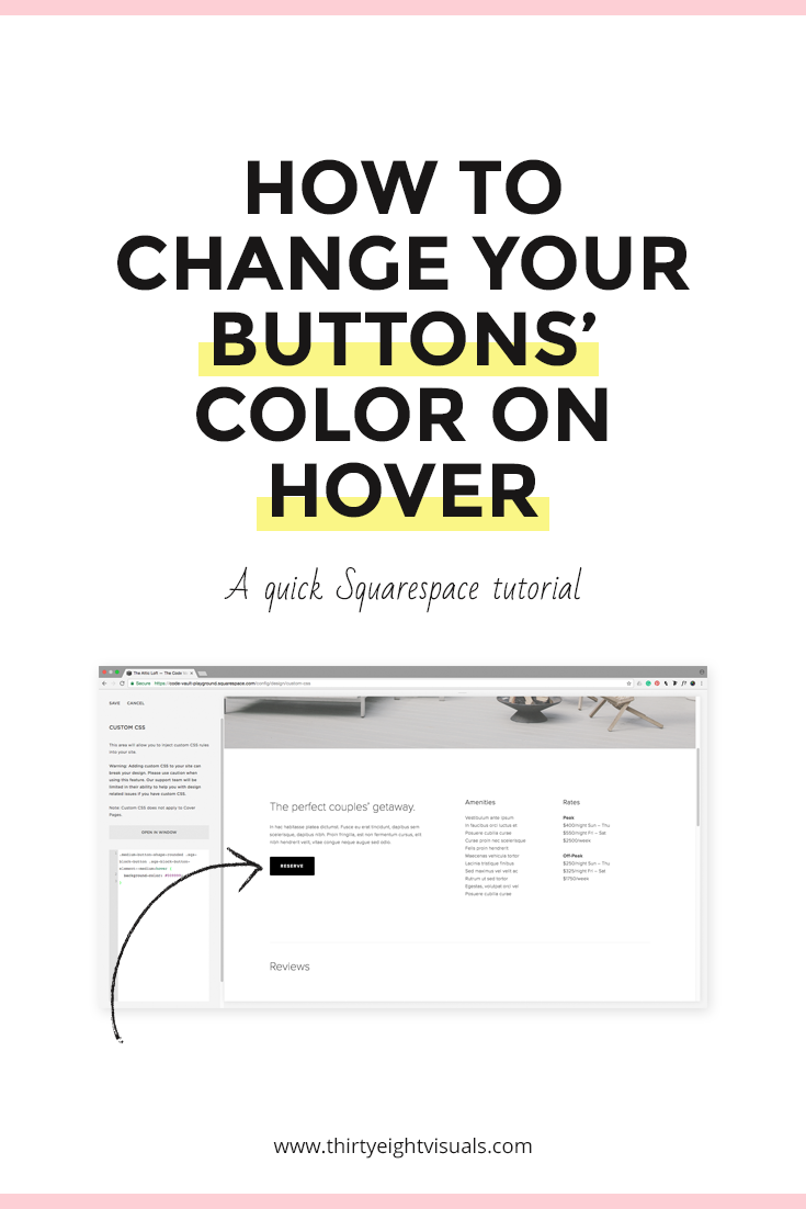 Changing Your Button S Color On Hover Mode Thirty Eight Visuals Squarespace Tutorial Css Tutorial Web Design Tips