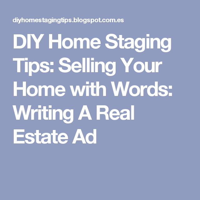 DIY Home Staging Tips: Selling Your Home with Words: Writing A Real ...