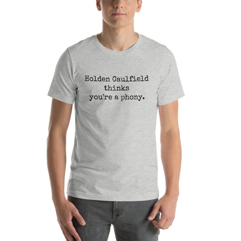 Holden Caulfield Thinks You're a Phony T-shirt, Funny Literary T-shirt, J.D. Salinger, The Catcher in the Rye T-shirt