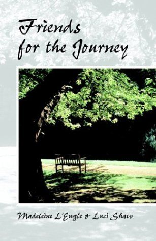 Friends for the Journey: Madeleine L'Engle, Lucy Shaw, Luci Shaw: 9780892839865: Amazon.com: Books