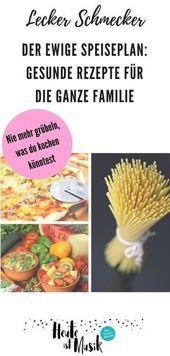 Der ewige Familien-Speiseplan – nie mehr Grübeln über das Mittagessen – Heute …  – uncategorized