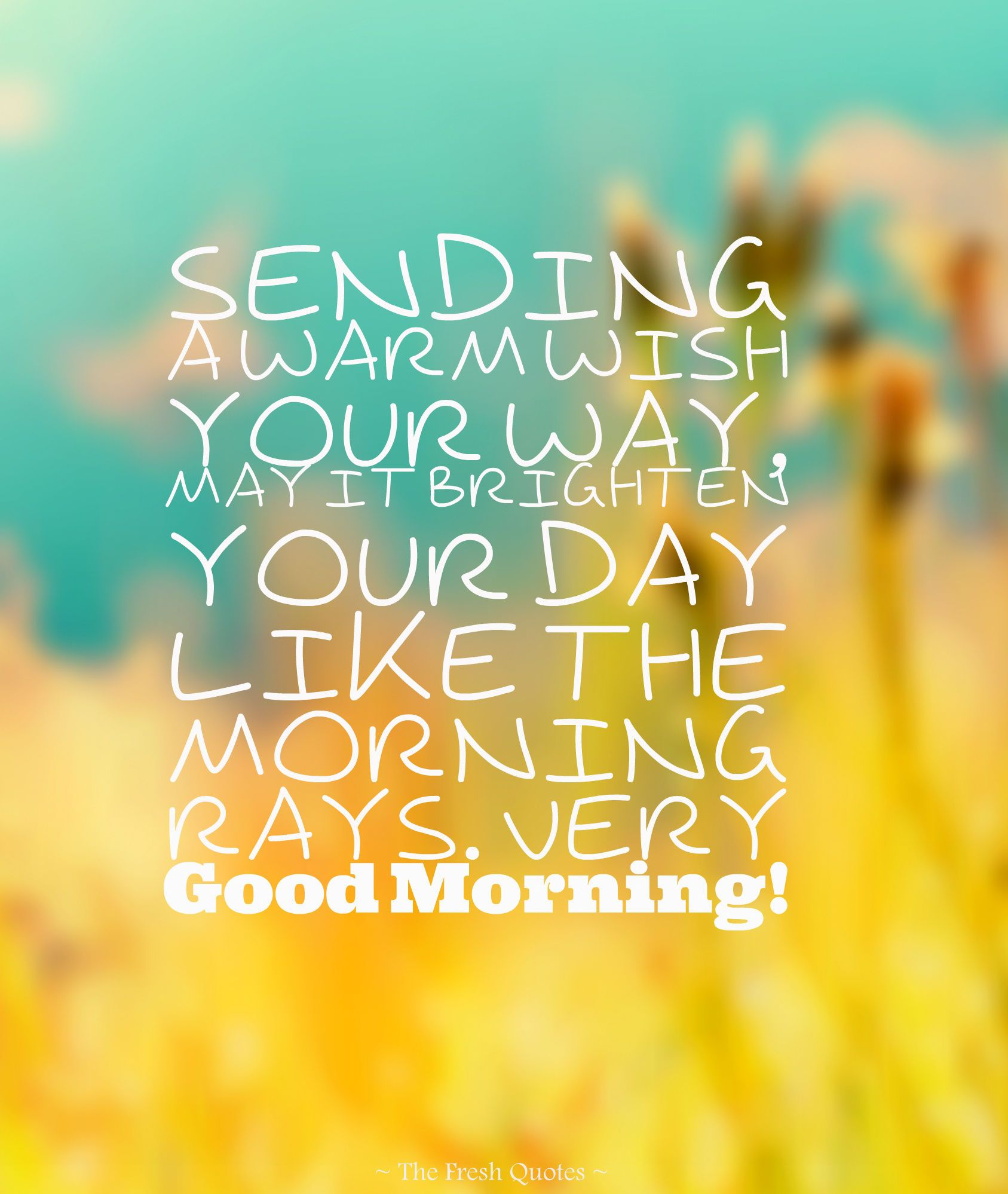 Sending a warm wish your way good morning morning good morning sending a warm wish your way good morning morning good morning morning quotes good morning quotes good morning wishes good morning greetings m4hsunfo