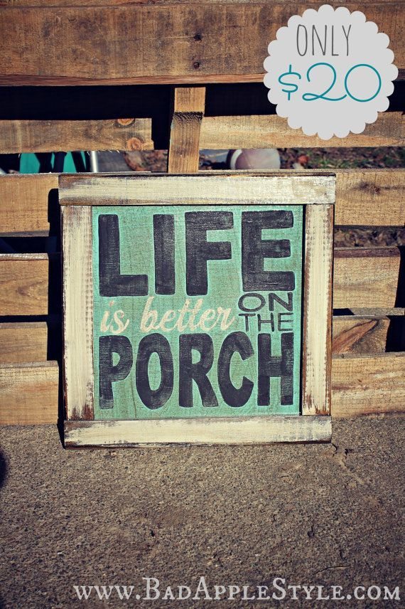 The Sign I Would Want On My Porch Porch Deck Perfection Porch