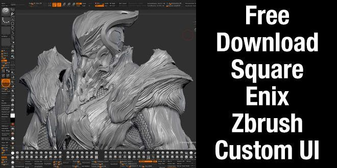 Free Download Square Enix Zbrush Custom UI | ZBrush | Zbrush