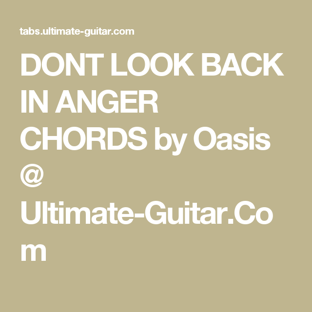 DONT LOOK BACK IN ANGER CHORDS by Oasis @ Ultimate-Guitar.Com ...