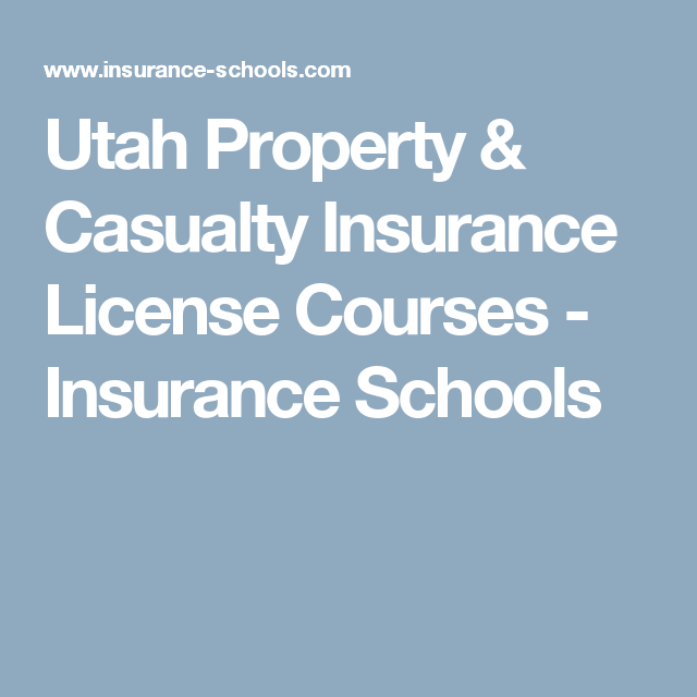 Utah Property Casualty Insurance License Courses Insurance