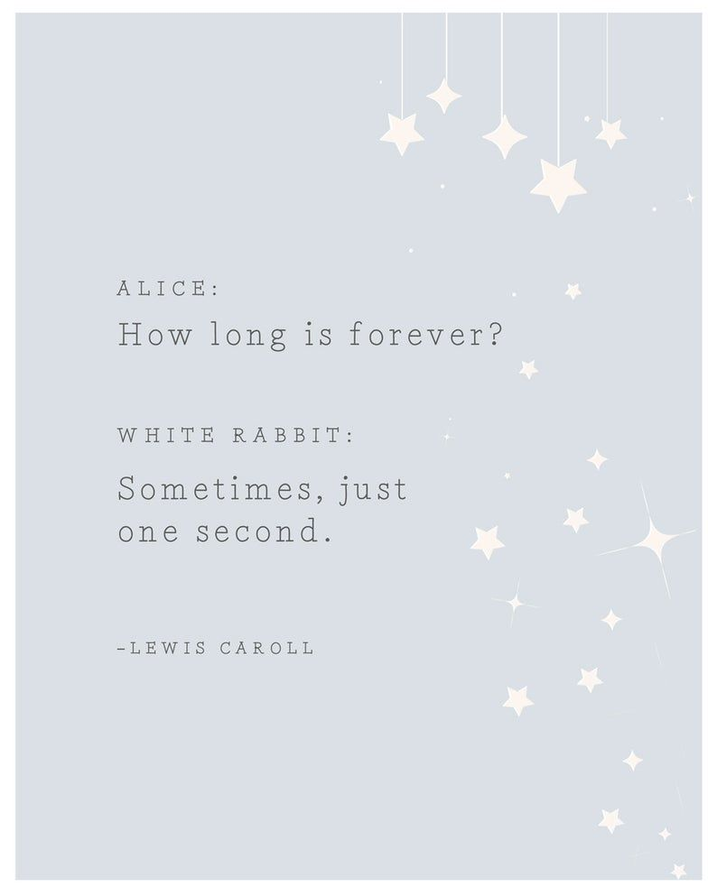 Alice in Wonderland poster, how long is forever, sometimes just one second, quote print, lewis caroll poster, children's art