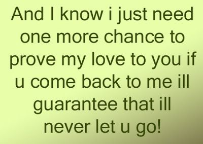 I Just Need One More Chance Lovequotes Forgive Me Quotes Ignore Me Quotes Me Quotes