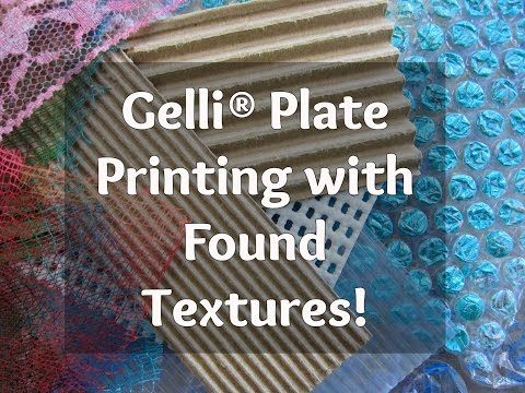 Printing with Gelli Arts®: Gelli® Plate Printing with Found Textures & a FUN Giveaway!