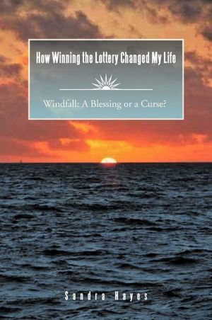 How winning the lottery changed my life