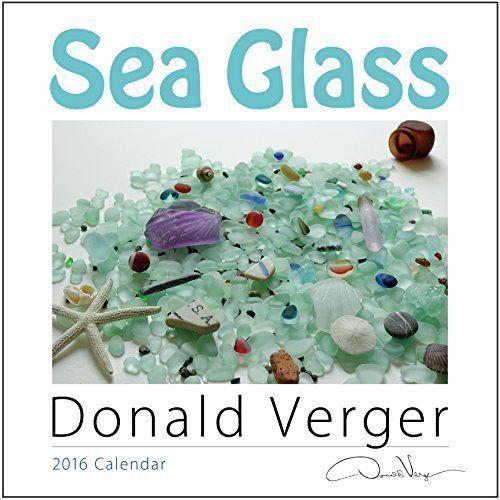 Donald Wall Calendars Verger 2016 Sea Glass Fine Art Nature Wall Calendar 12x12 #DonaldVergerPhotography