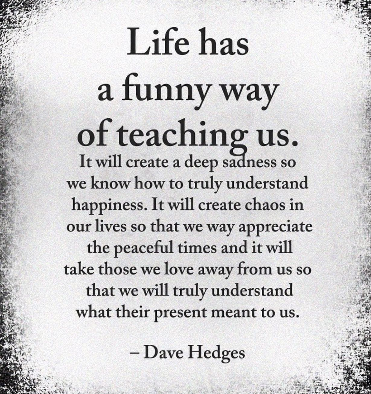Life has a funny way of teaching us . . . / #Quote #Life Quote