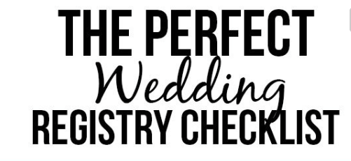 The Perfect Wedding Registry Checklist  Perfect Wedding And Weddings