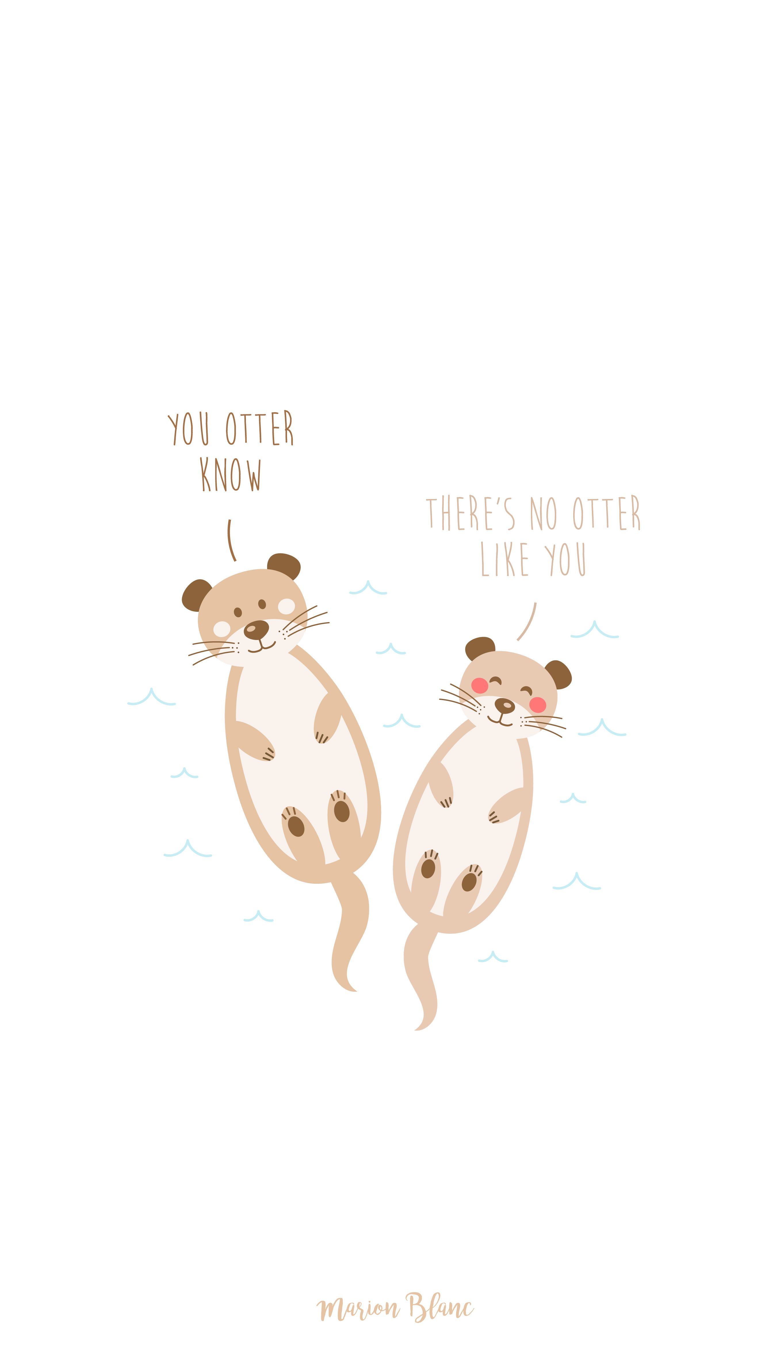 Otter Illustration Quote Marion Blanc Kawaii Wallpaper Otter