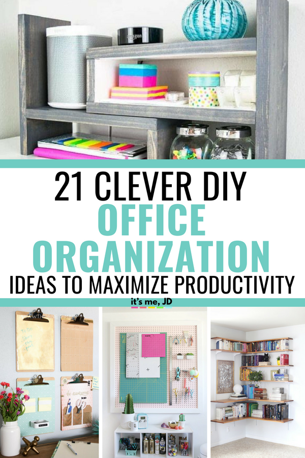 21 Clever DIY Office Organization Ideas To Maximize