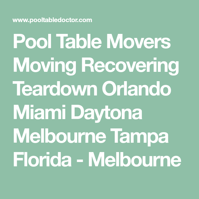 Pool Table Service, Moving, Set Up And Recovering, Serving Orlando Miami Ft  Lauderdale Tampa Clearwater Jacksonville St Augustine Melbourne Daytona  Ocala ...
