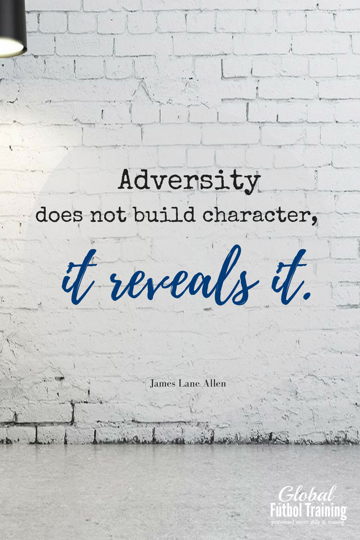 Adversity Does Not Build Character It Reveals It We Love A Good Soccer Quote Find Soccer Training Advice Adversity Quotes Character Quotes Winning Quotes