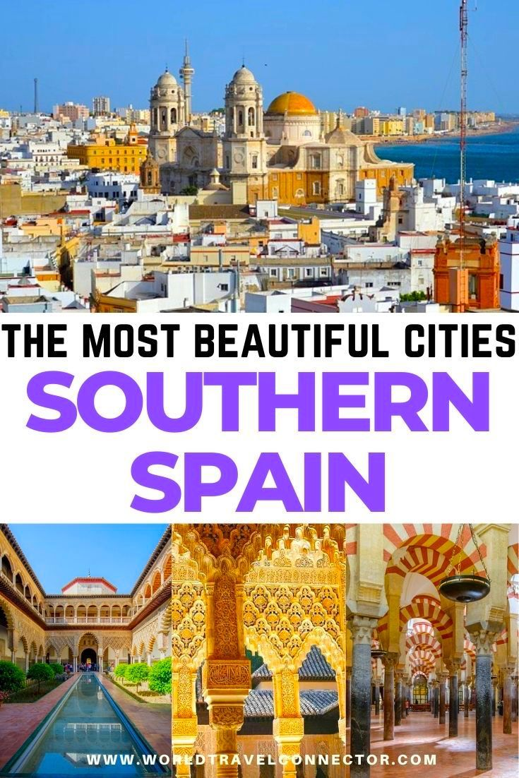 10 Best Places To Visit In Southern Spain Spain Travel Andalusia Travel Spain Travel Guide