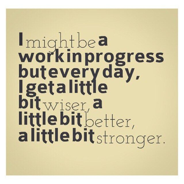 Very Happy Today Woke Up This Morning On Day 9 Of My Journey And Down 6 Lbs Feeling A Bit Better Progress Quotes Work In Progress Quotes Quotable Quotes