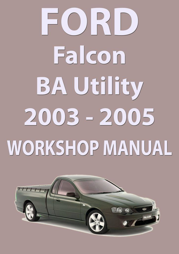 ford falcon workshop manual ba series ute 2002 2005 pinterest rh pinterest com ford falcon workshop manual free download ford falcon bf workshop manual free download
